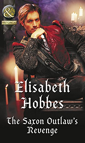 The Saxon Outlaw's Revenge by Elisabeth Hobbes @MillsandBoon @ElisabethHobbes